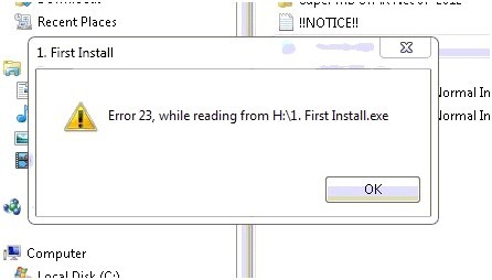 Error 23, while readinkg from H:\1.First Install.exe